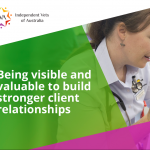 Being visible and valuable to build stronger client relations