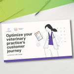 A Step by Step Guide – Optimize your veterinary practice's customer journey