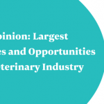 Expert Opinion: Largest Challenges and Opportunities for the Veterinary Industry